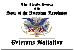 Text Box: The Florida Society  of the  Sons of the American Revolution     Veterans Battalion